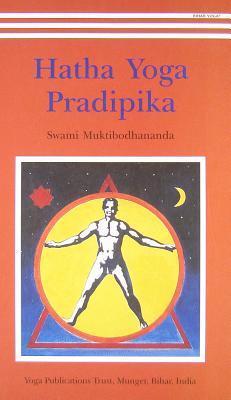 Hatha Yoga Pradipika, by swami Muktibodhananda