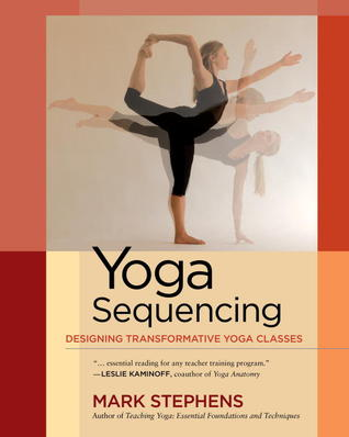 book: Yoga Sequencing by Mark Stephens